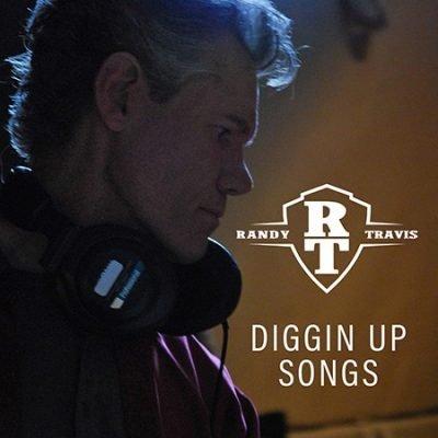 Randy Travis Diggin Up Songs